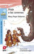VIAJE A LAS CAVERNAS de OSBORNE, MARY POPE