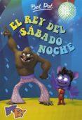 EL REY DEL SABADO NOCHE (BAT PAT 6) di PAVANELLO, ROBERTO