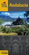 ANDALUCÍA 2018 (GUIA TOTAL) (9ª ED.) di ARJONA MOLINA, RAFAEL