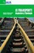 EL TRANSPORTE ASPECTOS Y TIPOLOGIA di TRUYOLS MATEU, SEBASTIAN
