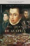 YO, JUAN DE AUSTRIA de JAVALOYS, JOAQUIN