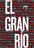 EL GRAN RIO: RESISTENCIA, REBELDIA, REBELINO, REVOLUCION di VV.AA.
