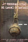 LAS PEREGRINAS COSAS DEL CAMINO DE SANTIAGO di VV.AA