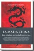 LA MAFIA CHINA: LAS TRIADAS, SOCIEDADES SECRETAS di RIERA CATALA, ALEJANDRO