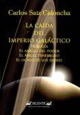 LA CAIDA DEL IMPERIO GALACTICO di SAIZ CIDONCHA, CARLOS