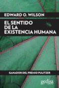 EL SENTIDO DE LA EXISTENCIA HUMANA di WILSON, EDWARD O.
