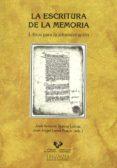 LA ESCRITURA DE LA MEMORIA di MUNITA LOINAZ, JOSE ANTONIO LEMA PUEYO, JOSE ANGEL