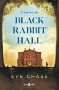EL SECRETO DE BLACK RABBIT HALL di CHASE, EVE