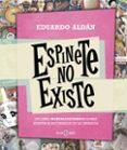 ESPINETE NO EXISTE di ALDAN, EDUARDO