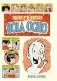 TWENTIETH CENTURY BOLA OCHO di CLOWES, DANIEL