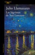 LAS LAGRIMAS DE SAN LORENZO di LLAMAZARES, JULIO