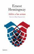 ADIOS A LAS ARMAS di HEMINGWAY, ERNEST