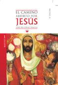 EL CAMINO ABIERTO POR JESUS. MATEO di PAGOLA, JOSE ANTONIO