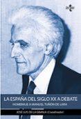 9788430971923 - Granja Jose Luis (coord.): La España Del Siglo Xx A Debate: Homenaje A Manuel Tuñon De Lara - Libro