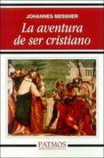 LA AVENTURA DE SER CRISTIANO di MESSNER, JOHANNES