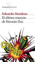 EL ULTIMO TRAYECTO DE HORACIO DOS di MENDOZA, EDUARDO