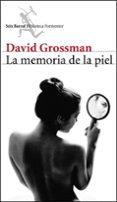 LA MEMORIA DE LA PIEL di GROSSMAN, DAVID