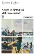 SOBRE LA DICTADURA DEL PROLETARIADO (2ª ED.) de BALIBAR, ETIENNE