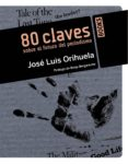 80 CLAVES SOBRE EL FUTURO DEL PERIODISMO di ORIHUELA, JOSE LUIS