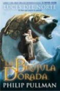 LA BRUJULA DORADA (LA MATERIA OSCURA I) de PULLMAN, PHILIP