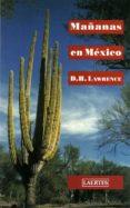 MAÑANAS EN MEXICO di LAWRENCE, D.H.