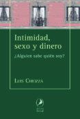 INTIMIDAD, SEXO Y DINERO di CHIOZZA, LUIS