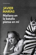 MAÑANA EN LA BATALLA PIENSA EN MI de MARIAS, JAVIER