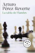 LA TABLA DE FLANDES de PEREZ-REVERTE, ARTURO