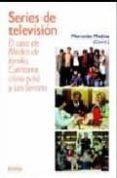 SERIES DE TELEVISION: EL CASO DE MEDICO DE FAMILIA, CUENTAME COMO PASO Y LOS SERRANO de MEDINA LAVERON, MERCEDES