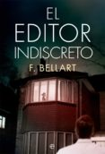 9788491640523 - Bellart F.: El Editor Indiscreto - Libro