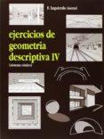 EJERCICIOS DE GEOMETRIA DESCRIPTIVA (T. IV): SISTEMA CONICO di VV.AA.