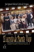 CRÓNICAS DE EL SECRETO DE PUENTE VIEJO di SALAZAR, JOSE IGNACIO