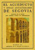 EL ACUEDUCTO Y OTRAS ANTIGÜEDADES DE SEGOVIA di VV.AA.
