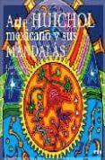 ARTE HUICHOL MEXICANO Y SUS MANDALAS di LUJAN, LILIAN