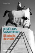 EL CABALLO DESNUDO de SAMPEDRO, JOSE LUIS