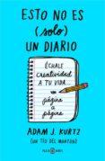 ESTO NO ES (SOLO) UN DIARIO de KURTZ, ADAM J.