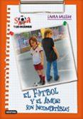 SARA Y LAS GOLEADORAS 4: EL AMOR Y EL FUTBOL SON INCOMPATIBLES de GALLEGO, LAURA