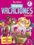 9788408171324 - Stilton Tea: Mision Vacaciones 2: ¡los Cuadernos Mas Divertidos! (2º Primaria) - Libro