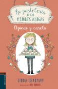 9788414010624 - Chapman Linda: La Pasteleria De Las Mejores Amigas 1: Azucar Y Canela - Libro