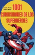 1001 CURIOSIDADES DE LOS SUPERHEROES di PARDO, TOMAS