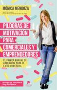 PILDORAS DE MOTIVACION PARA COMERCIALES Y EMPRENDEDORES: EL PRIMER MANUAL DE AUTOAYUDA PARA EL EXITO COMERCIAL di MENDOZA CASTILLO, MONICA