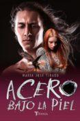 ACERO BAJO LA PIEL (CORAZONES DE ACERO 2) di TIRADO, MARIA JOSE