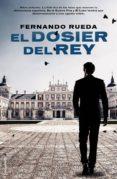 EL DOSIER DEL REY de RUEDA, FERNANDO