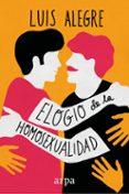 9788416601424 - Alegre Luis: Elogio De La Homosexualidad - Libro