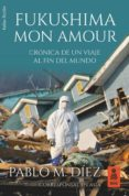 9788417248024 - Díez Pablo M.: Fukushima Mon Amour (ebook) - Libro