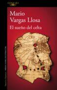 EL SUEÑO DEL CELTA di VARGAS LLOSA, MARIO