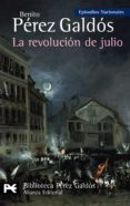 LA REVOLUCION DE JULIO:  EPISODIOS NACIONALES, 24/CUARTA SERIE di PEREZ GALDOS, BENITO