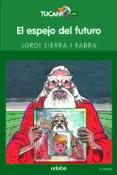 EL ESPEJO DEL FUTURO de SIERRA I FABRA, JORDI