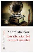 LOS SILENCIOS DEL CORONEL BRAMBLE di MAUROIS, ANDRE