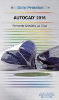 AUTOCAD 2016 (GUIA PRACTICA) di MONTAÑO LA CRUZ, FERNANDO